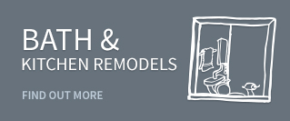 Bath & Kitchen Remodels