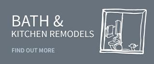 Bath & Kitchen Remodels